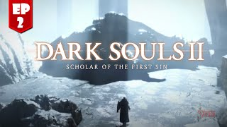 Dark Souls II: Scholar of the First Sin Ep. 2 | Muchos cambios!