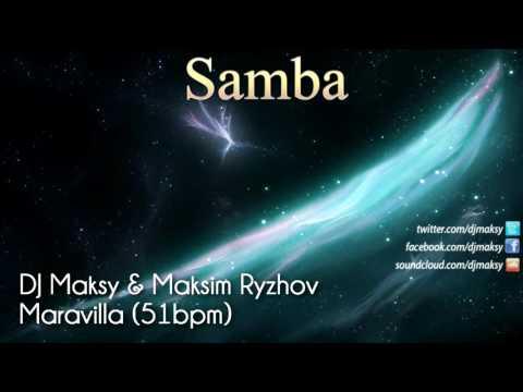 DJ Maksy & Maksim Ryzhov – Maravilla (Samba 51bpm)