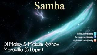 DJ Maksy & Maksim Ryzhov – Maravilla (Samba 51bpm) mp3