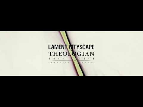 Lament Cityscape + Theologian - 'Soft Tissue: Excised Edition' Album Teaser