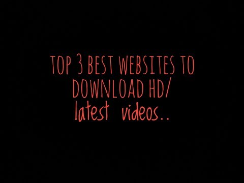 Top 3 Best Websites To Download Hd/latest Videos...