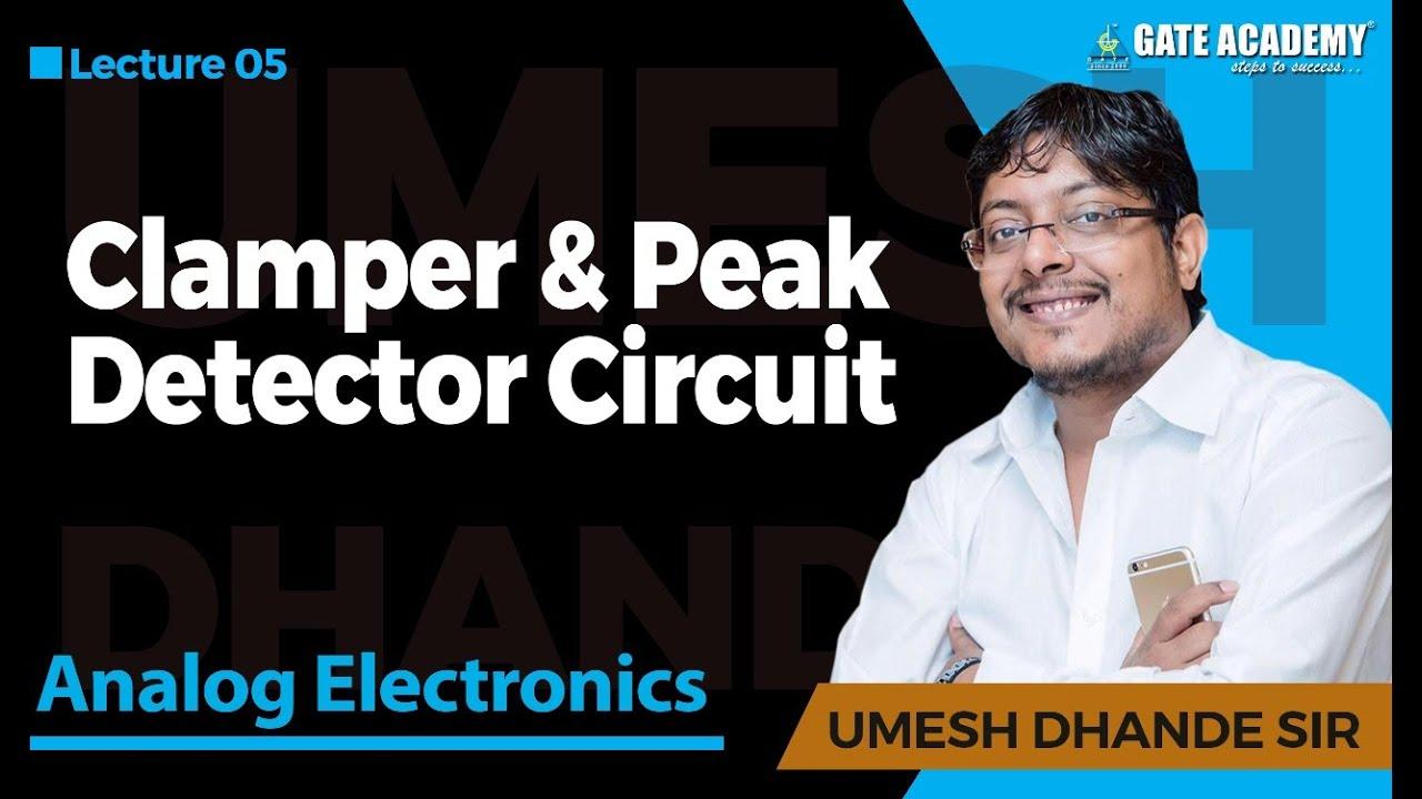 clamper peak detector circuit analog electronics youtube rh youtube com Edge Detector Circuit Peak Detector Schematic