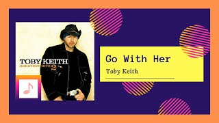 Watch Toby Keith Go With Her video