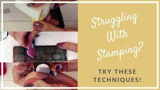 Struggling with Stamping? Try These Techniques To Make It Work!