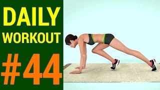 Daily Workout - Day #44: How to Burn Calories at Home (219 Calories)