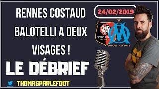 RENNES - OM : 1 - 1 LIGUE 1 2018-2019 - LE DEBRIEF + REIMS, CAEN ET NANTES / 24-02-2019