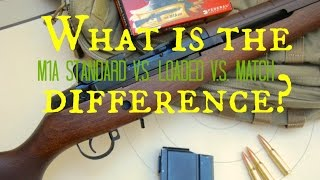 What is the difference? M1A: Standard V.S. Loaded V.S. Match