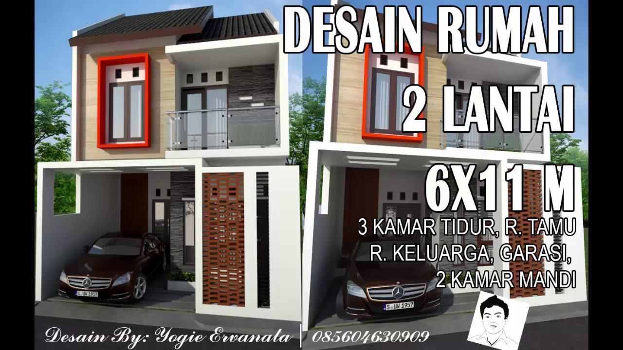 Desain Rumah Minimalis 2 Lantai 6 X 11 M 3 Ruang Tidur Youtube