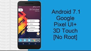 Install Android Nougat 7.1 Ui+ 3d Touch On Any Smartphone[No Root]