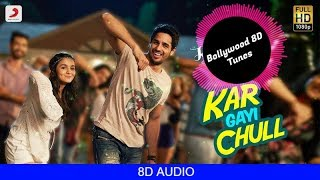 Kar Gayi Chull [8D Music] | Kapoor  & Sons | Use Headphones | Hindi 8D Music