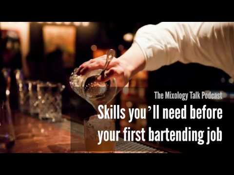 Skills you'll need before your first bartending job - Mixology Talk Podcast (Audio)