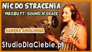 Nic do stracenia - Mrozu feat. Sound'n'Grace (cover by Sandra Smolińska) #1172