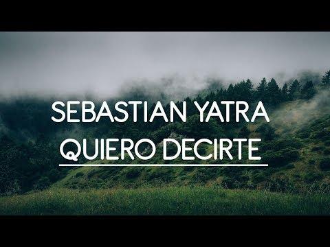 🎵🔥 Quiero Decirte - Sebastian Yatra | letra | 🎵🔥