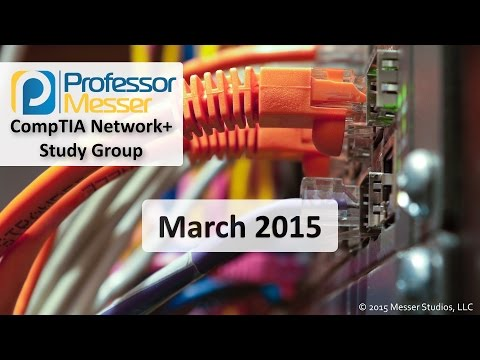 Professor Messer's Live Network+ Study Group - March 2015