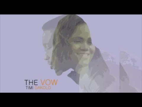 Timi Dakolo - The Vow Official lyrics Video