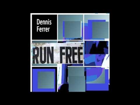 Dennis Ferrer feat. K.T. Brooks - Run Free