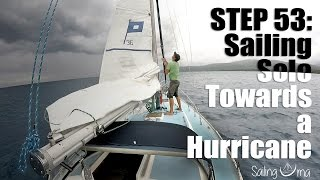 "Sailing Uma: Step 53 ""Sailing Solo Towards a Hurricane"""