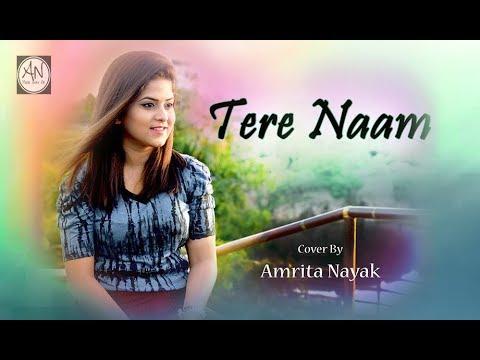 Tere Naam - Unplugged Cover   Female Version By Amrita Nayak   Salman Khan
