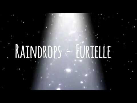 Eurielle - Raindrops (Lyrics)
