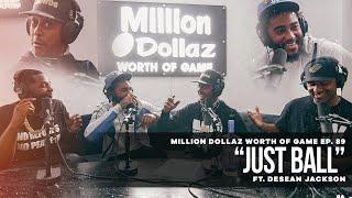 "Million Dollaz Worth of Game Episode 89 ""Just Ball"" Ft. Desean Jackson"