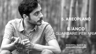 BIANCO - Aereoplano ( OFFICIAL AUDIO )
