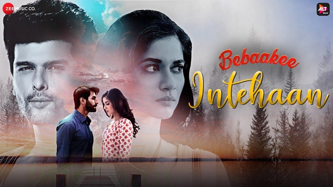 Download Intehaan - Bebaakee | Kushal Tandon, Shivjyoti Rajput | Gaurav Guleria | Gaurav Dagaonkar | Kunwar