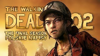 The Walking Dead: The Final Season (Napisy PL) #2 - Epizod 1 (Sezon 4 Po Polsku / Zagrajmy w)