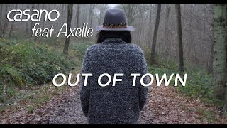 Casano feat Axelle - OUT OF TOWN (official video)