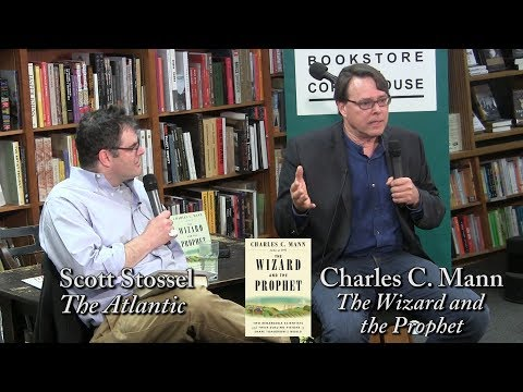 "Charles C  Mann, ""The Wizard and The Prophet"""