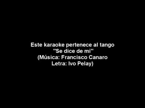 """TANGO KARAOKE- """"Se dice de mi"""" (Música: Francisco Canaro. Letra: Ivo Pelay)"""