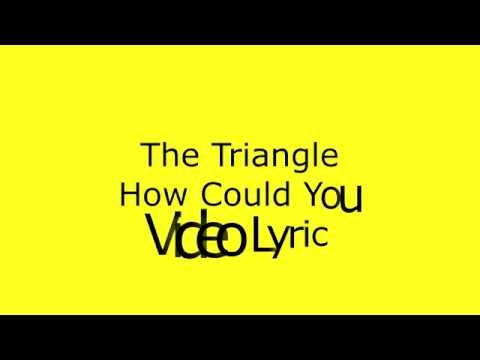 The Triangle - How Could You (Perahu Kertas OST) Lyric