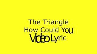 Video The Triangle - How Could You (Perahu Kertas OST) Lyric download MP3, 3GP, MP4, WEBM, AVI, FLV Desember 2017