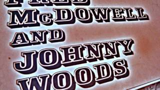Fred McDowell and Johnny Woods - Left My Baby ( Sitting In The Back Door Crying )