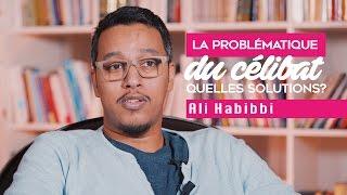 La problématique du célibat, quelles solutions ? - Ali Habibbi
