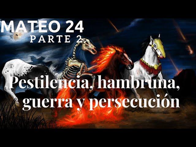 Mateo capítulo 24 - pt 2 - Pestilencia, hambruna y guerras  - Las señales del fin