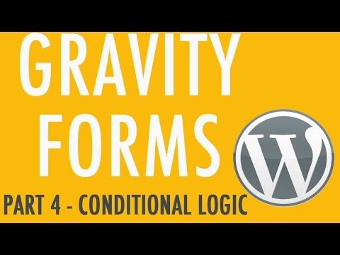 How to Use Conditional Logic in Gravity Forms - Part 4