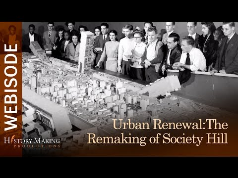Urban Renewal: The Remaking of Society Hill