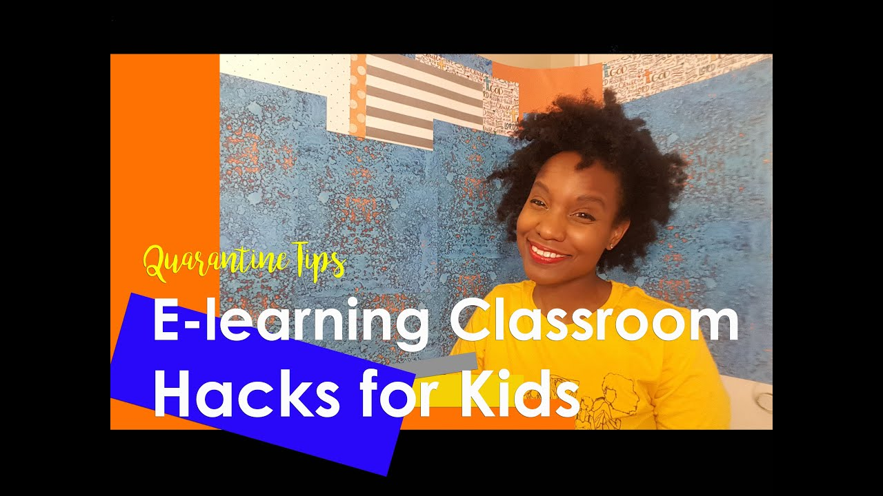 E-Learning Hacks for Kids | How to Set Up Classrooms @ Home