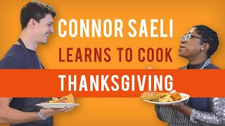 I LEARNED TO COOK A THANKSGIVING FEAST WITH A CHEF  Connor Saeli Cooks with Gabrielle McBay