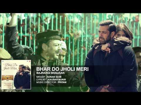 'Bhar Do Jholi Meri' Full AUDIO Song - Adnan Sami   Bajrangi Bhaijaan   Salman Khan BLAZE !T