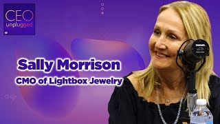 Sally Morrison of Lightbox Jewelry | CEO Unplugged