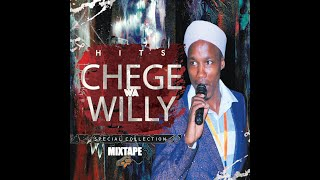 CHEGE WA WILLY MIXTAPE ALL HITS