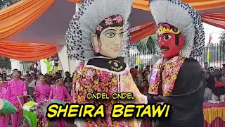 Ondel ondeL SHEIRA BeTawi