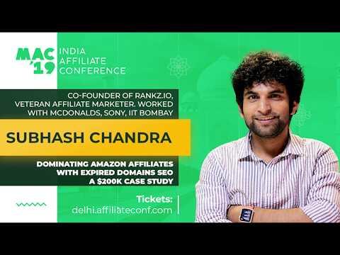 MAC19 India. Subhash Chandra: Dominating Amazon Affiliates with Expired Domains SEO