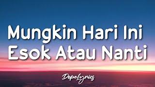 Download Mungkin Hari Ini Esok Atau Nanti - Anneth (Lyrics) 🎵