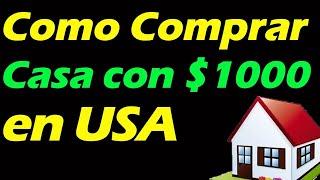 Como Comprar CASA con $1000 de Inicial o Enganche en Estados Unidos (todo lo que necesitas saber)