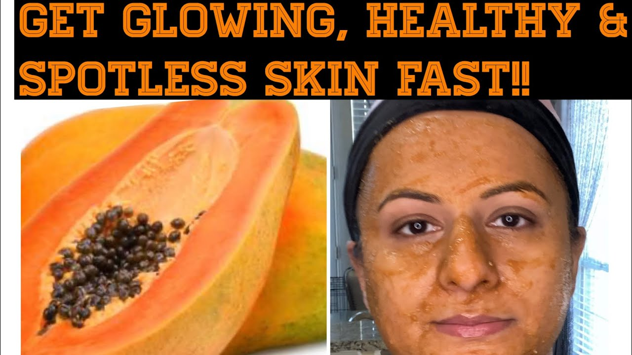 How To Get Healthy Glowing Spotless Skin Fast Best Face Pack For Beautiful Skin Papaya Mask Youtube