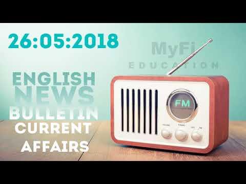 English News Bulletin   Current Affairs May 26, 2018 (26-05-2018)   MyFi Education