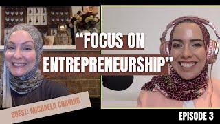 Michaela- Episode 3 'Focus on Muslim Entrepreneurship'