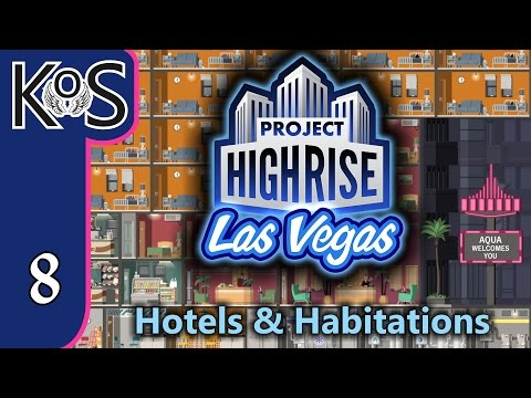 Project Highrise LAS VEGAS DLC! Hotels & Habitations Ep 8: Standard to Deluxe - Let's Play Scenario